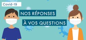 Covid-19 : nos réponses à vos questions