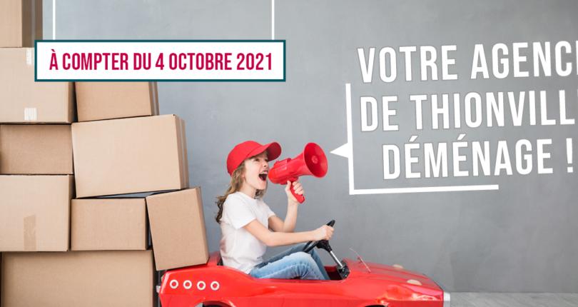 Votre agence de Thionville déménage le 4 octobre !